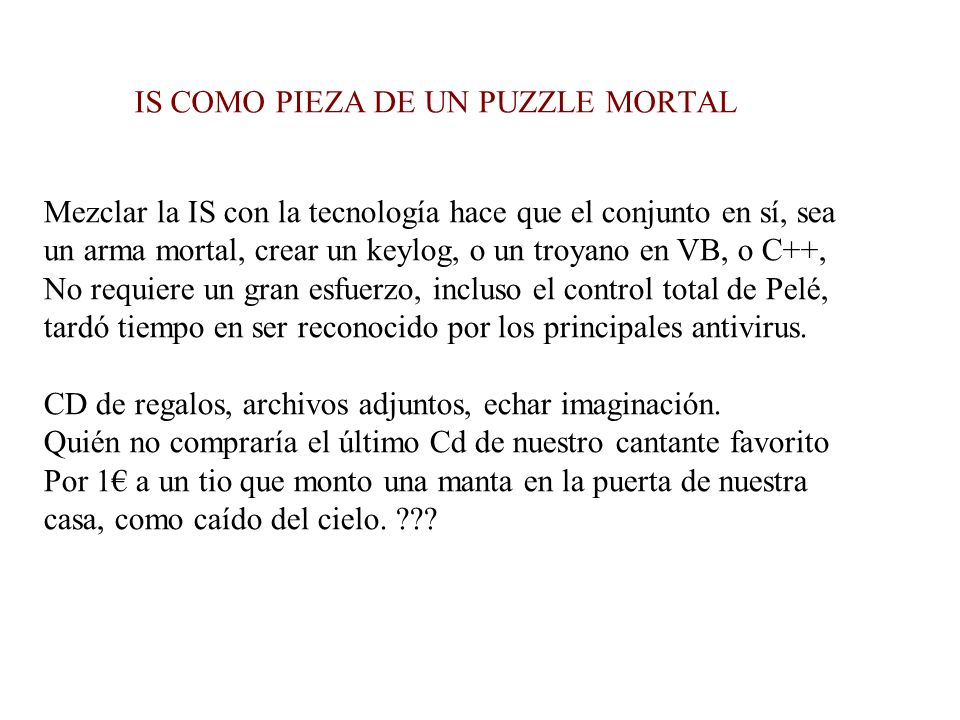 IS COMO PIEZA DE UN PUZZLE MORTAL
