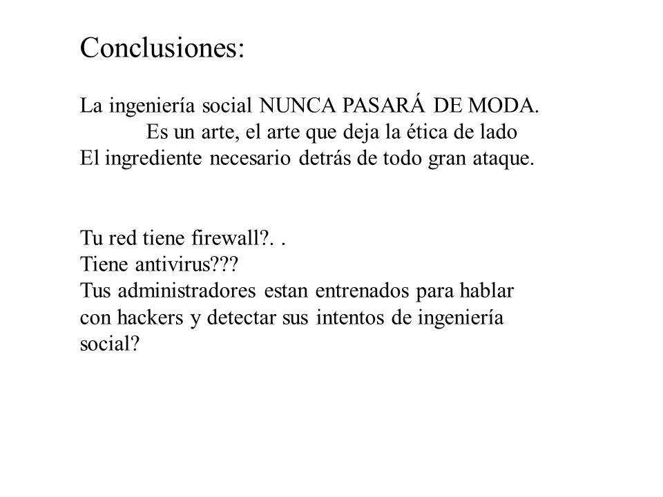 Conclusiones: La ingeniería social NUNCA PASARÁ DE MODA.