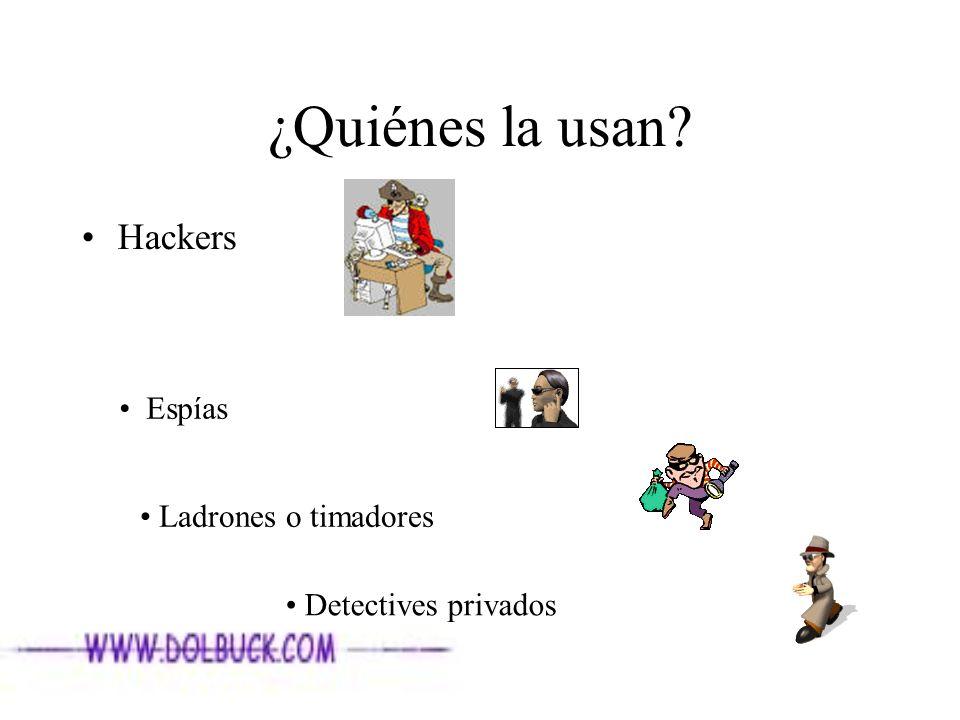 ¿Quiénes la usan Hackers Espías Ladrones o timadores