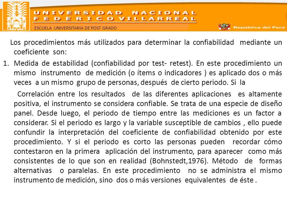 Los procedimientos más utilizados para determinar la confiabilidad mediante un coeficiente son: