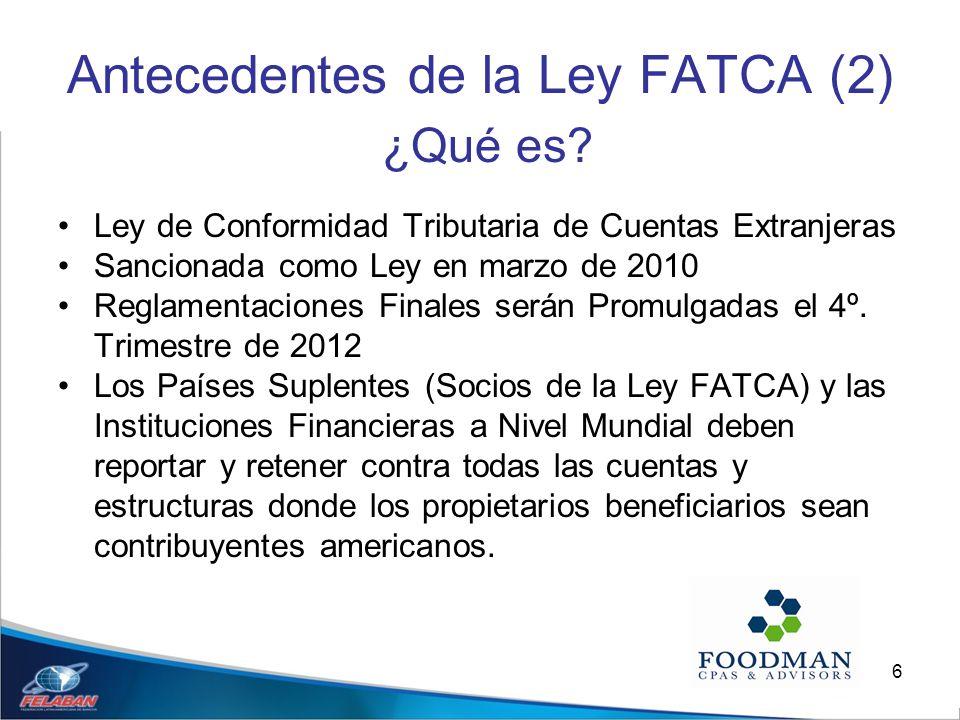 Antecedentes de la Ley FATCA (2) ¿Qué es