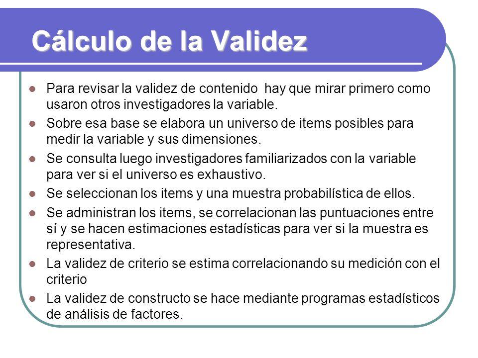 Cálculo de la Validez Para revisar la validez de contenido hay que mirar primero como usaron otros investigadores la variable.