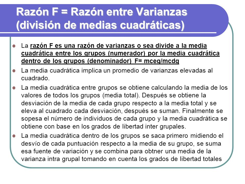 Razón F = Razón entre Varianzas (división de medias cuadráticas)