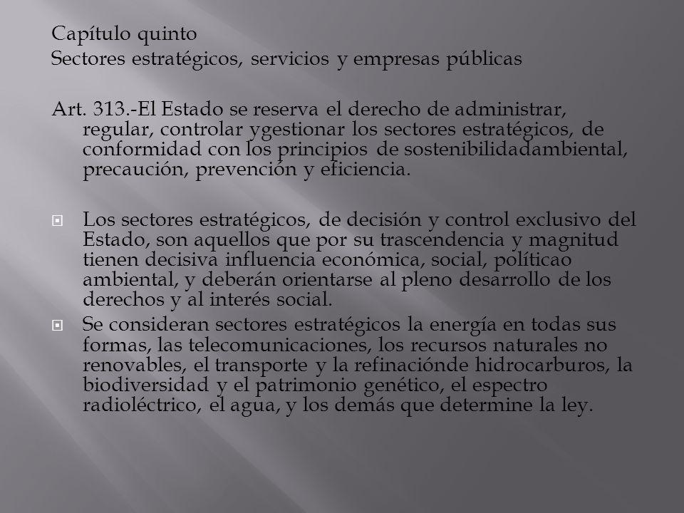 Capítulo quinto Sectores estratégicos, servicios y empresas públicas.