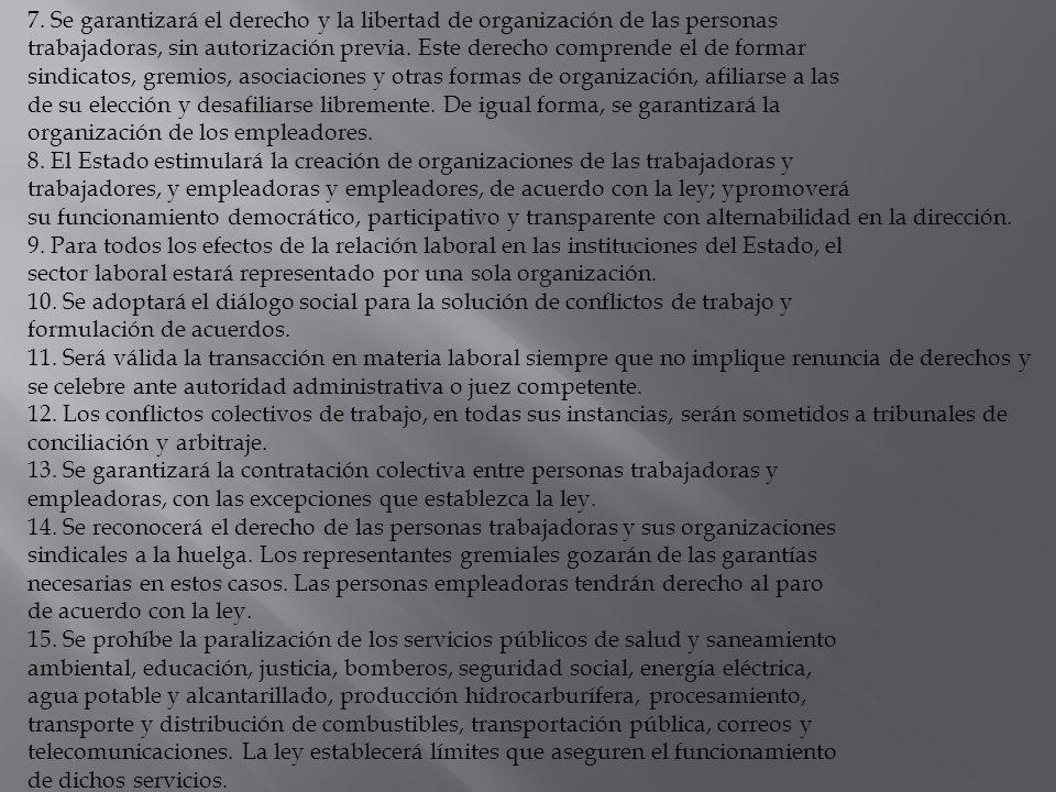 7. Se garantizará el derecho y la libertad de organización de las personas