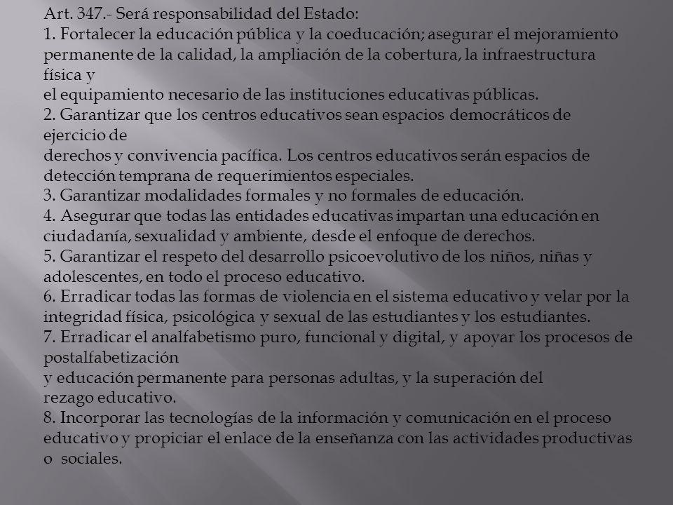 Art. 347.- Será responsabilidad del Estado: