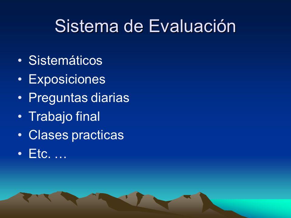 Sistema de Evaluación Sistemáticos Exposiciones Preguntas diarias