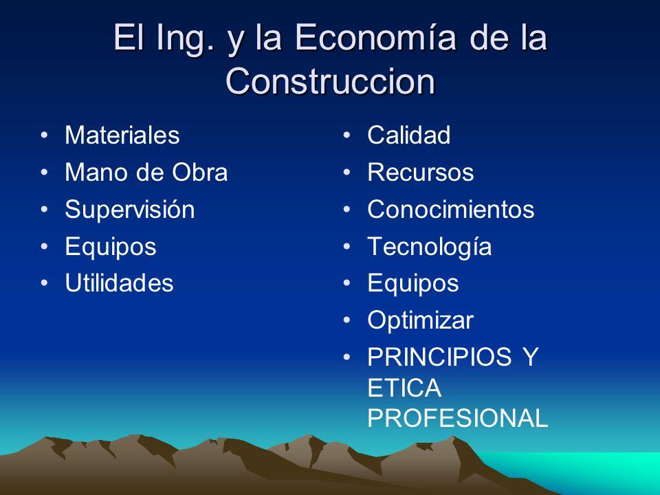 El Ing. y la Economía de la Construccion