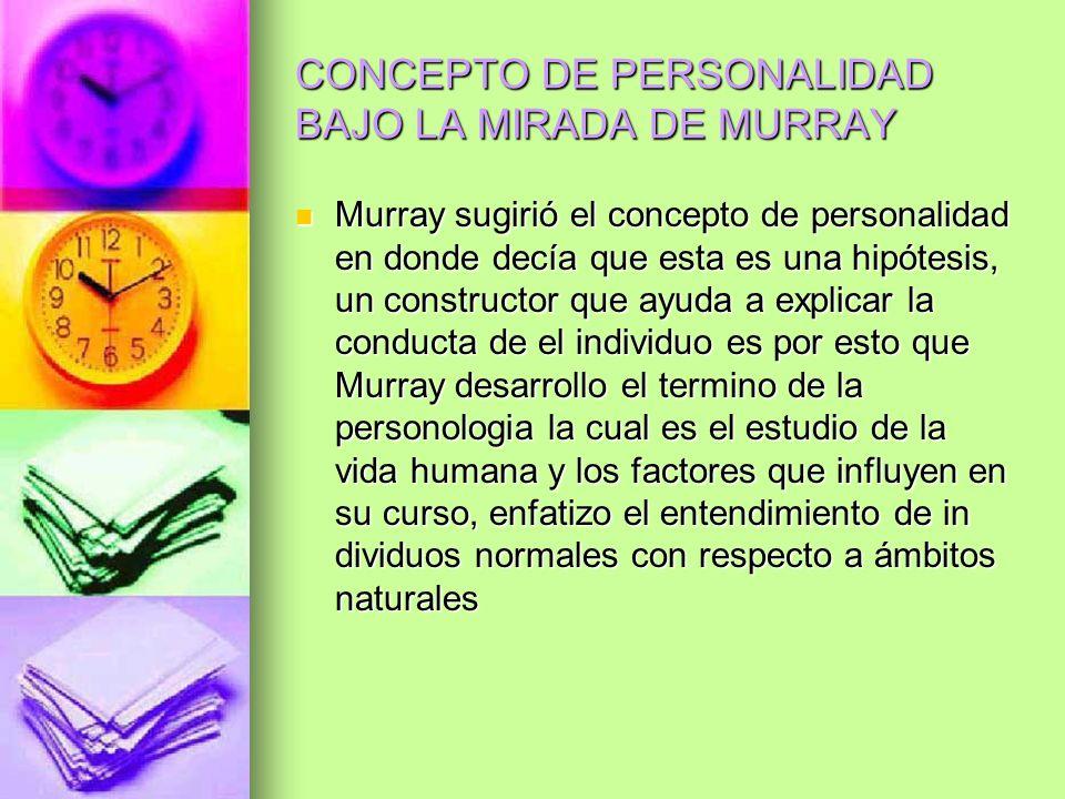 CONCEPTO DE PERSONALIDAD BAJO LA MIRADA DE MURRAY