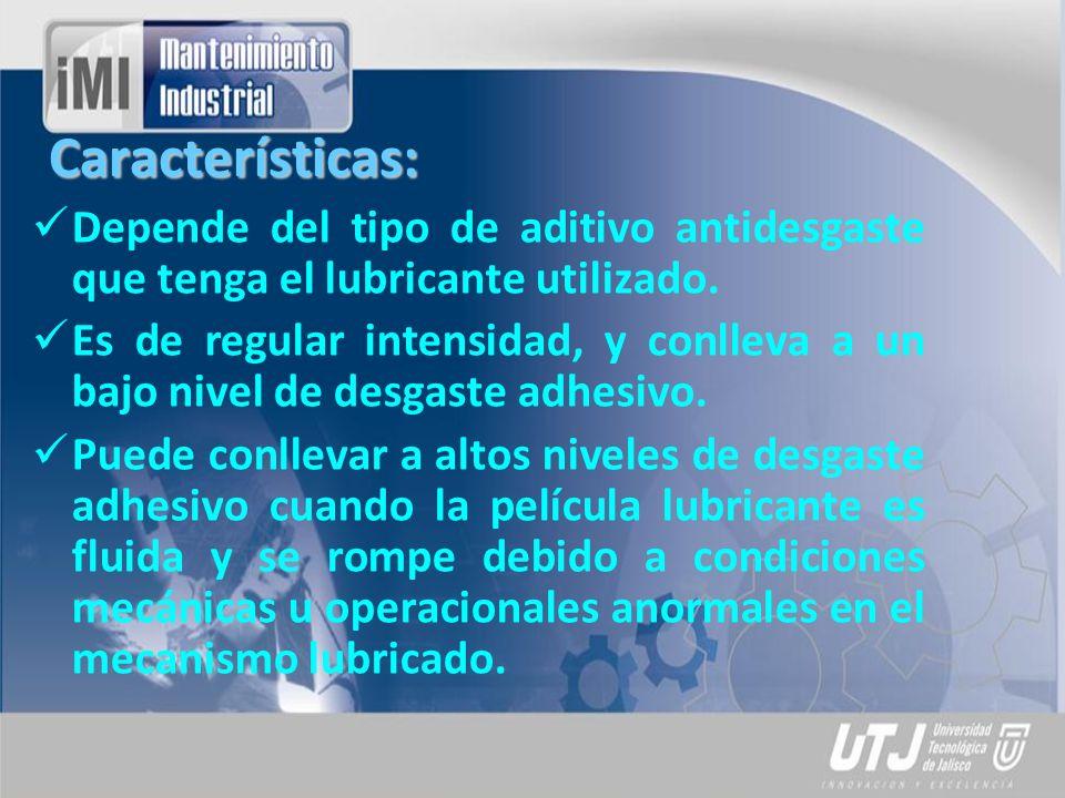 Características: Depende del tipo de aditivo antidesgaste que tenga el lubricante utilizado.