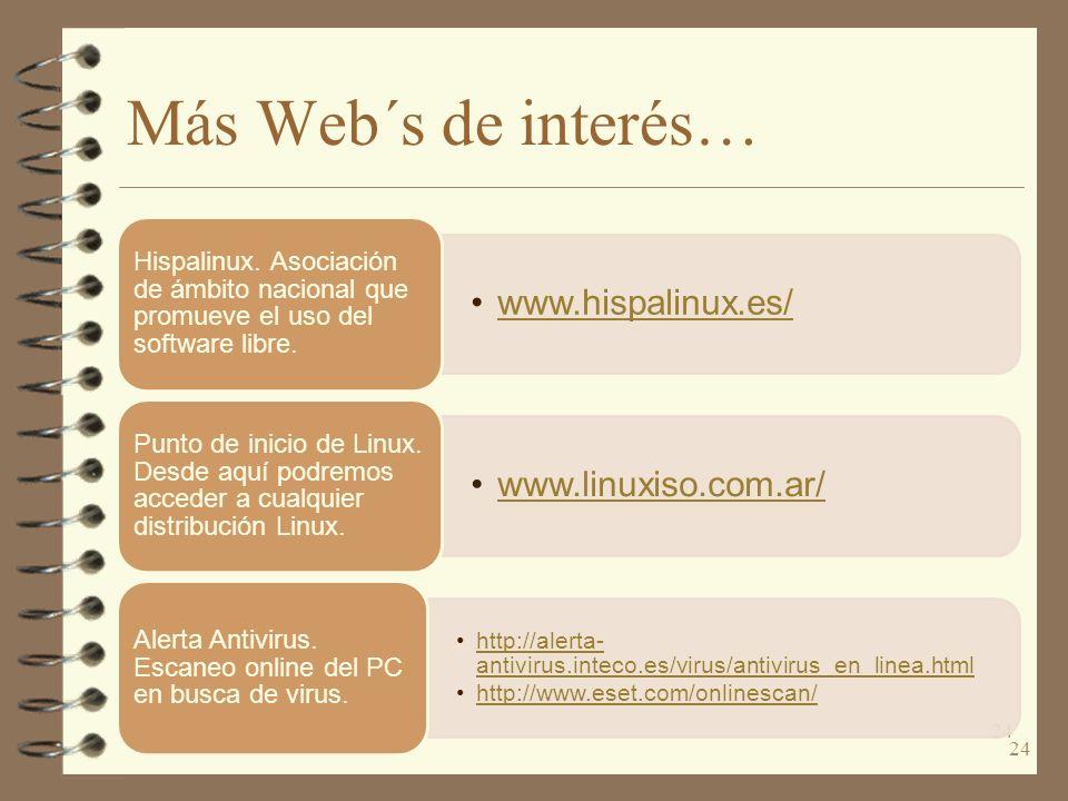 Más Web´s de interés… www.linuxiso.com.ar/ www.hispalinux.es/