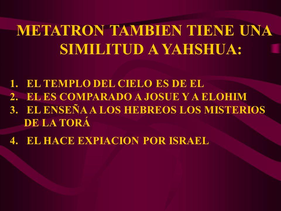 METATRON TAMBIEN TIENE UNA SIMILITUD A YAHSHUA: