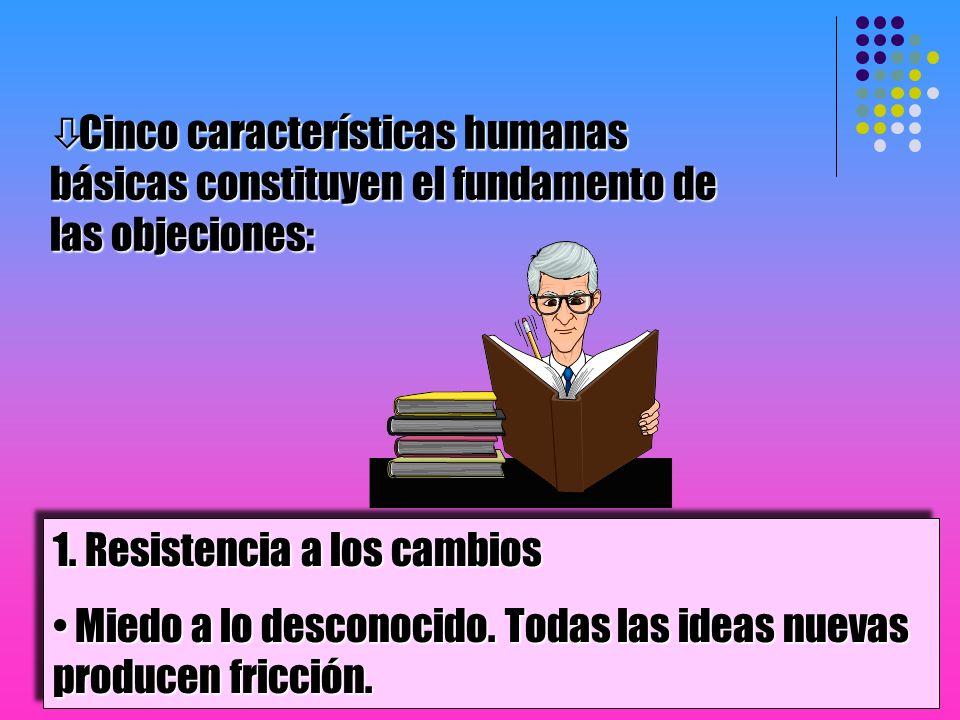 Cinco características humanas básicas constituyen el fundamento de las objeciones: