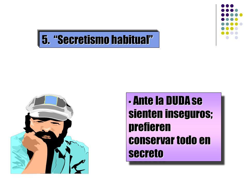 5. Secretismo habitual