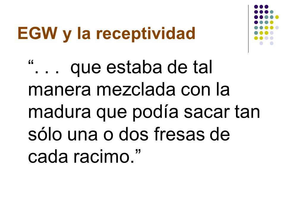 EGW y la receptividad .
