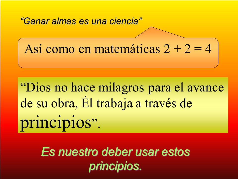 Así como en matemáticas 2 + 2 = 4