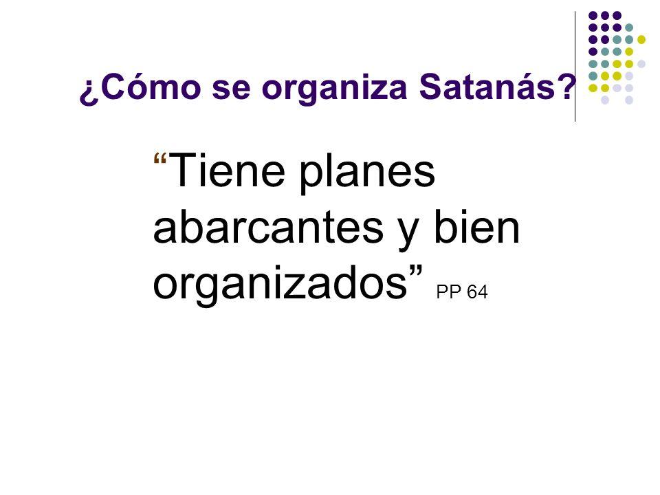 ¿Cómo se organiza Satanás