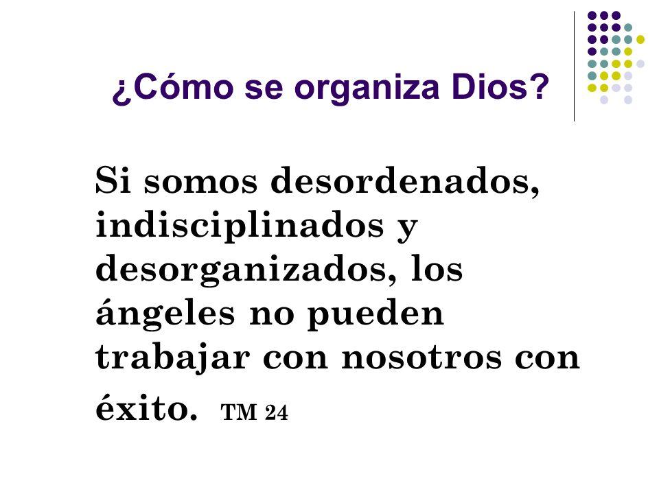 ¿Cómo se organiza Dios.