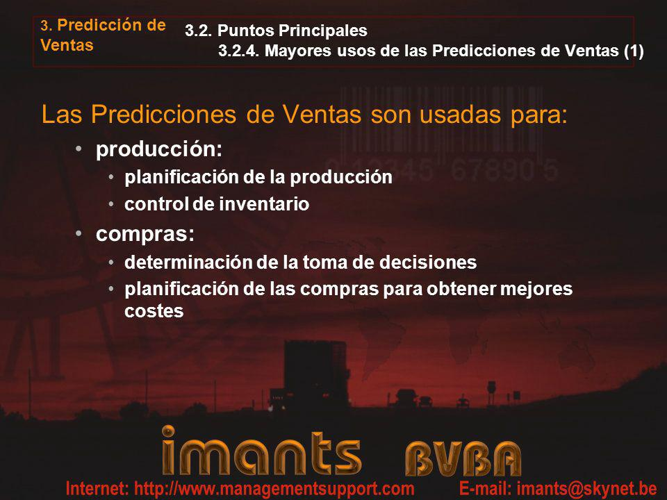 Las Predicciones de Ventas son usadas para: