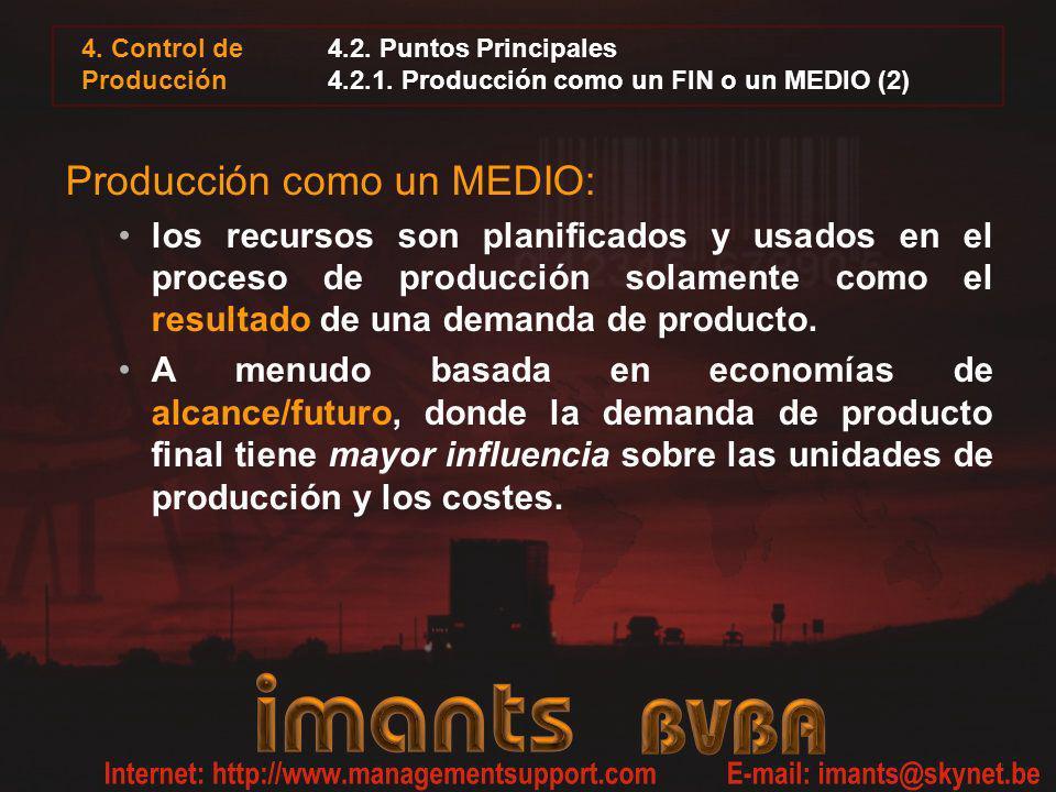 4.2. Puntos Principales 4.2.1. Producción como un FIN o un MEDIO (2)