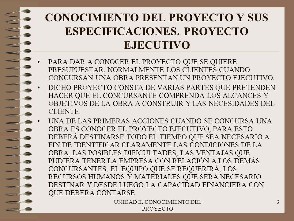 CONOCIMIENTO DEL PROYECTO Y SUS ESPECIFICACIONES. PROYECTO EJECUTIVO