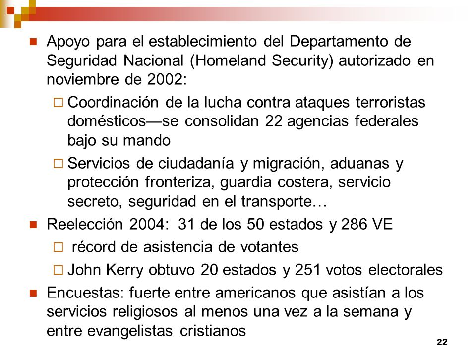 Apoyo para el establecimiento del Departamento de Seguridad Nacional (Homeland Security) autorizado en noviembre de 2002: