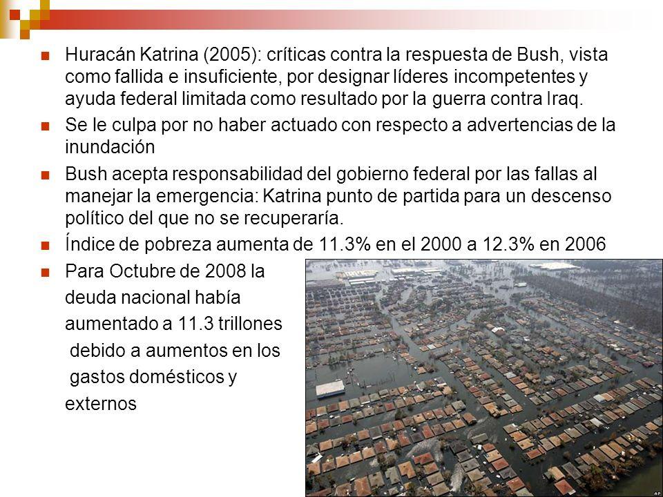 Huracán Katrina (2005): críticas contra la respuesta de Bush, vista como fallida e insuficiente, por designar líderes incompetentes y ayuda federal limitada como resultado por la guerra contra Iraq.
