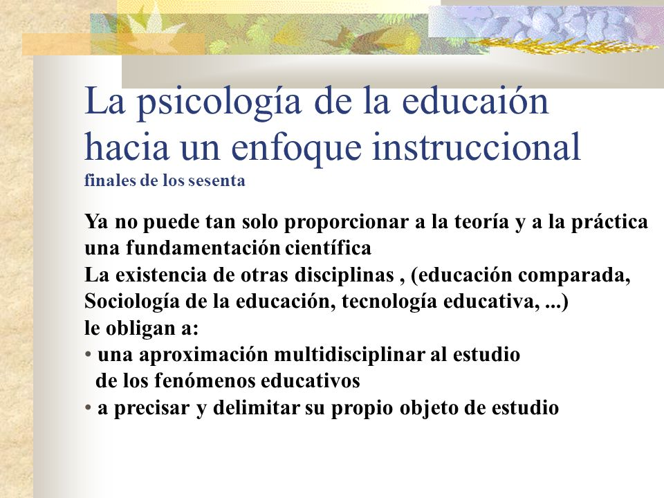 La psicología de la educaión hacia un enfoque instruccional finales de los sesenta