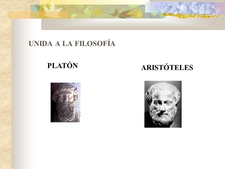 UNIDA A LA FILOSOFÍA PLATÓN ARISTÓTELES