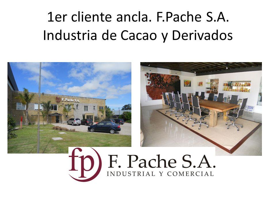 1er cliente ancla. F.Pache S.A. Industria de Cacao y Derivados