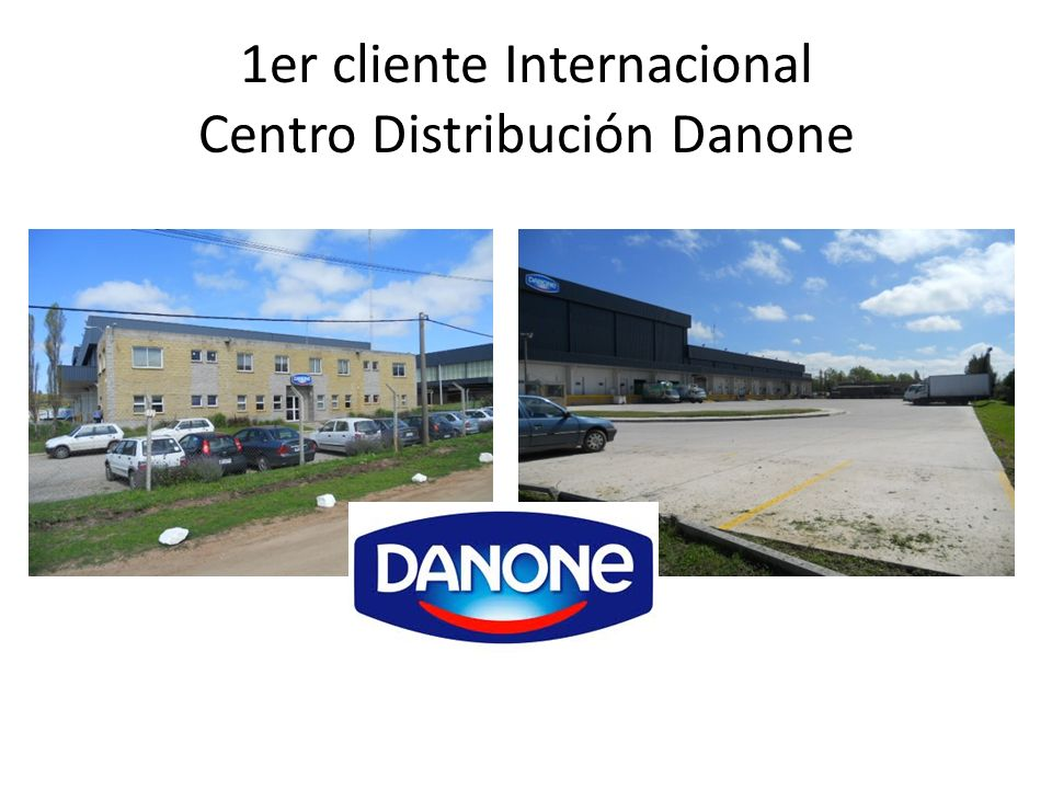 1er cliente Internacional Centro Distribución Danone