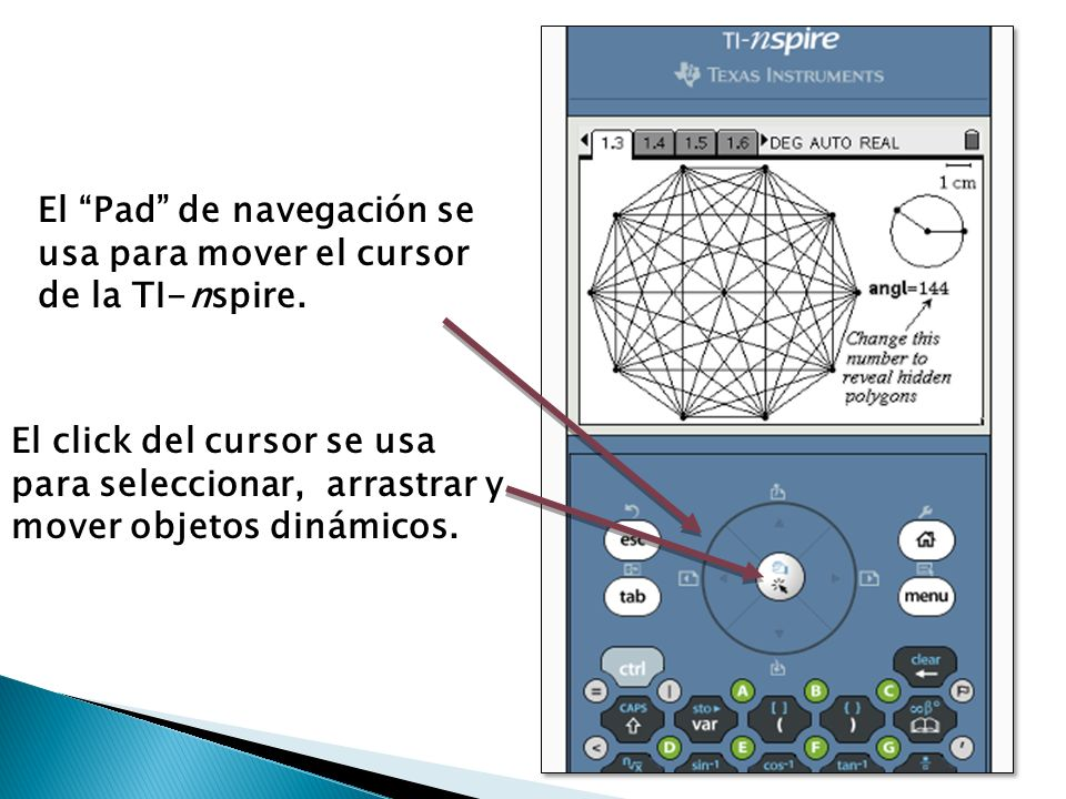 El Pad de navegación se usa para mover el cursor de la TI-nspire.