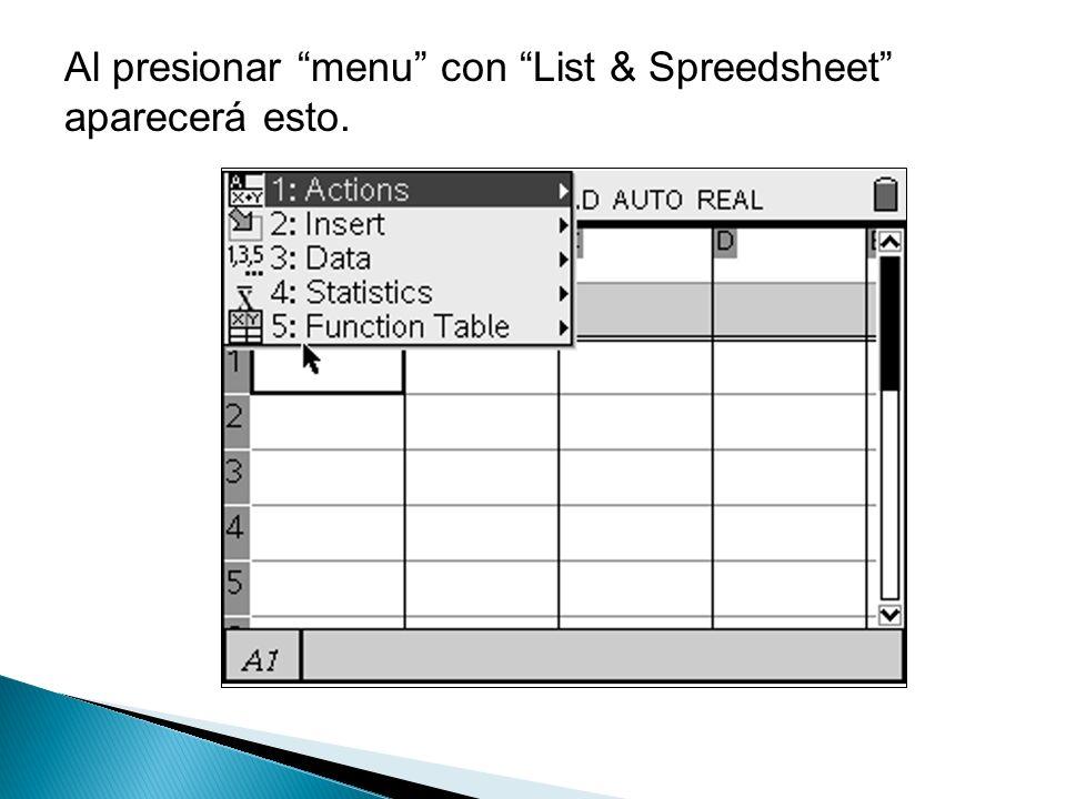 Al presionar menu con List & Spreedsheet aparecerá esto.