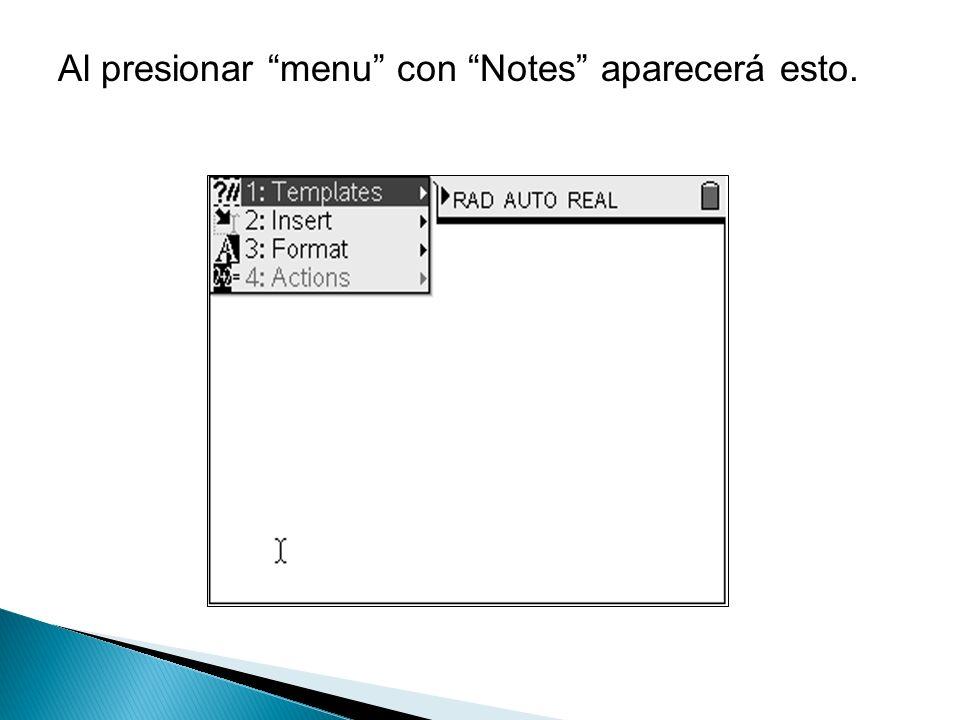 Al presionar menu con Notes aparecerá esto.