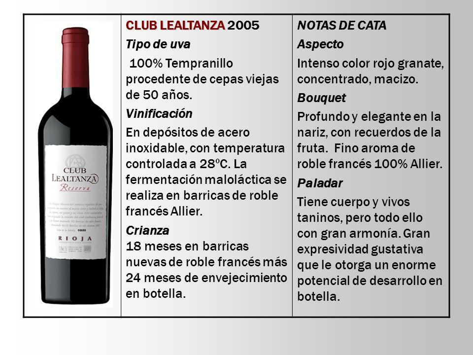 CLUB LEALTANZA 2005 Tipo de uva. 100% Tempranillo procedente de cepas viejas de 50 años. Vinificación.