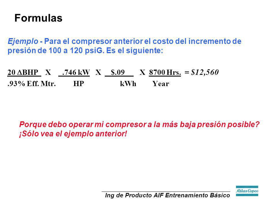 Formulas Ejemplo - Para el compresor anterior el costo del incremento de presión de 100 a 120 psiG. Es el siguiente: