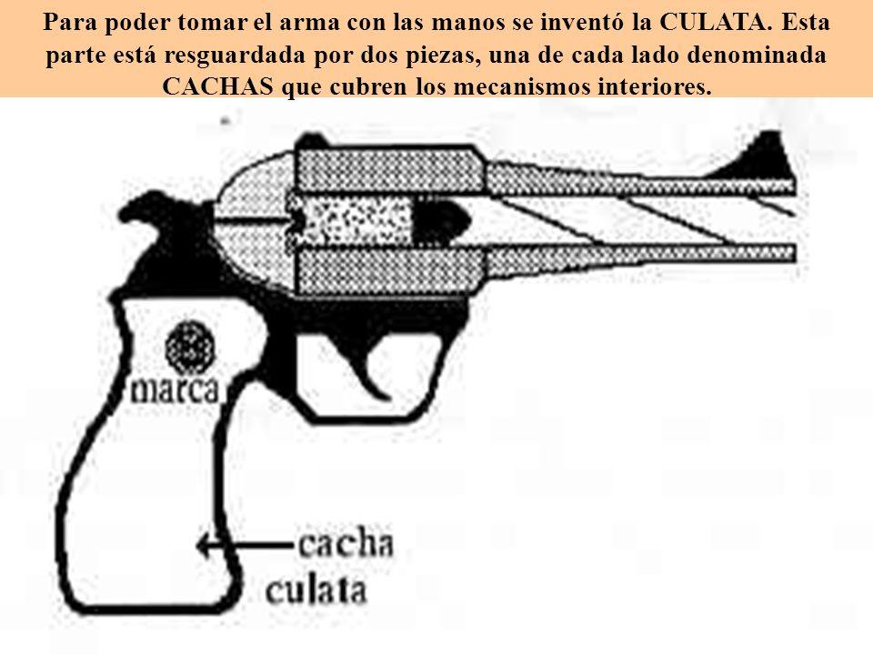 Para poder tomar el arma con las manos se inventó la CULATA
