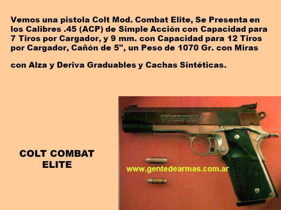 Vemos una pistola Colt Mod. Combat Elite, Se Presenta en los Calibres