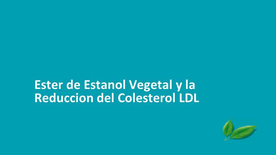 Ester de Estanol Vegetal y la Reduccion del Colesterol LDL
