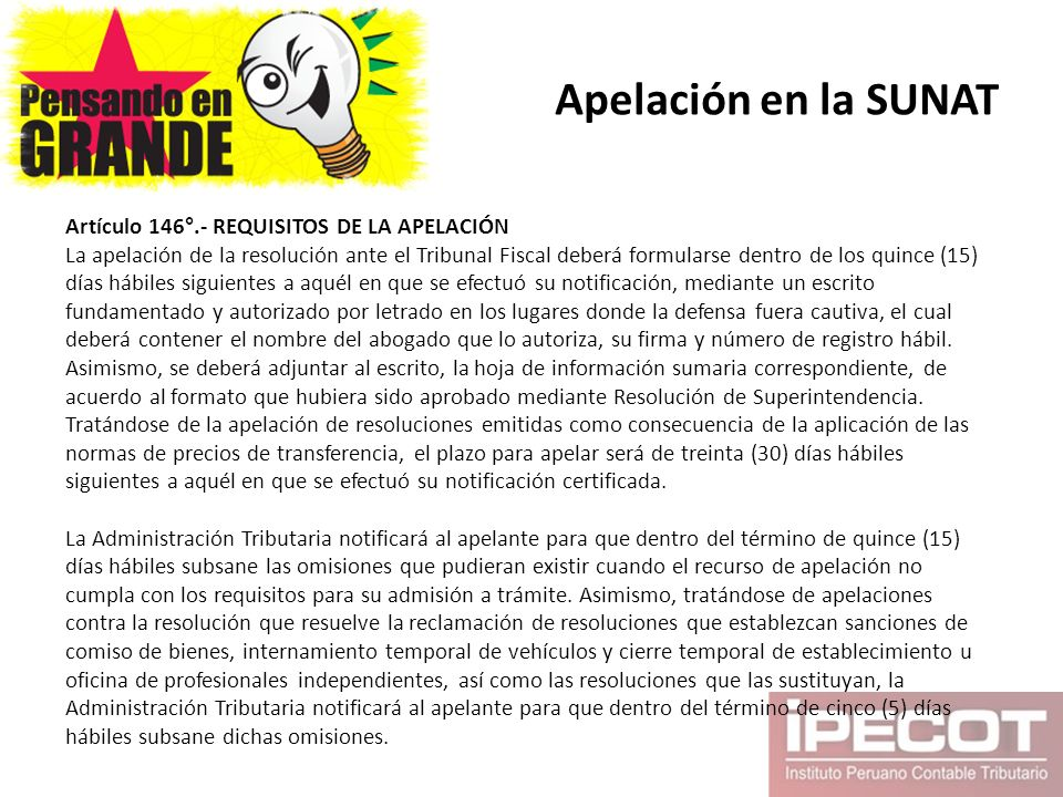 Apelación en la SUNAT Artículo 146°.- REQUISITOS DE LA APELACIÓN
