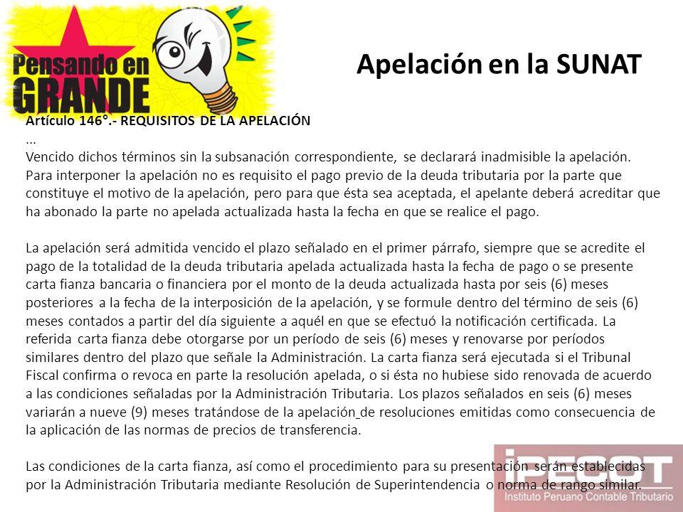 Apelación en la SUNAT Artículo 146°.- REQUISITOS DE LA APELACIÓN ...