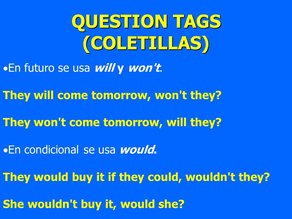 QUESTION TAGS (COLETILLAS)