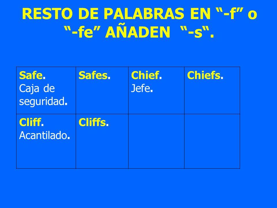 RESTO DE PALABRAS EN -f o -fe AÑADEN -s .