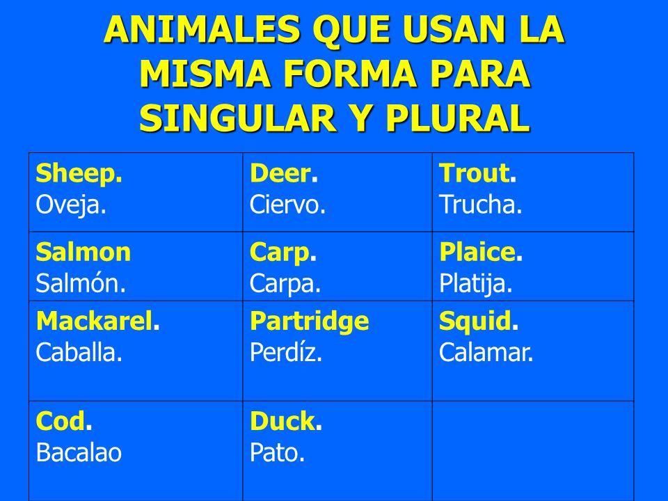 ANIMALES QUE USAN LA MISMA FORMA PARA SINGULAR Y PLURAL