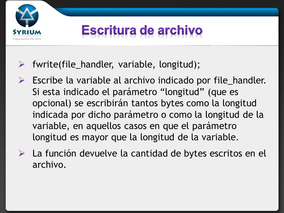 Escritura de archivo fwrite(file_handler, variable, longitud);