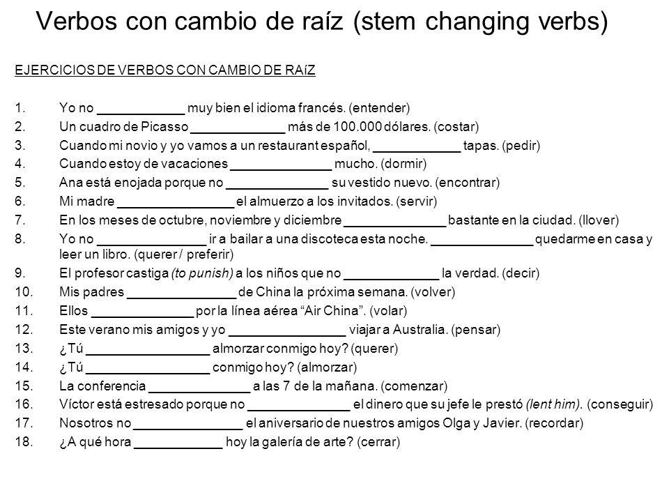 Verbos Con Cambio De Raíz (stem Changing Verbs)