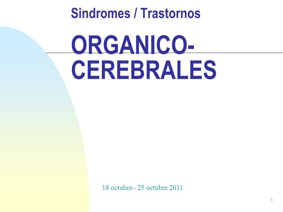 Sindromes / Trastornos ORGANICO-CEREBRALES