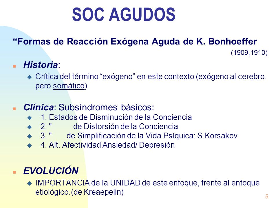 SOC AGUDOS Formas de Reacción Exógena Aguda de K. Bonhoeffer