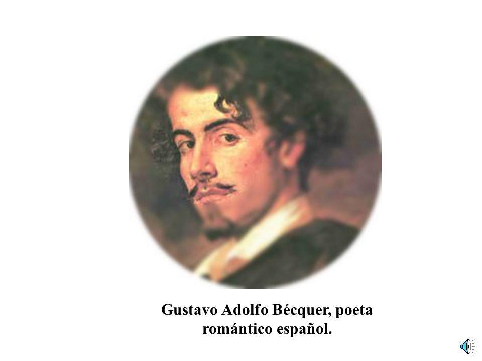 Gustavo Adolfo Bécquer, poeta romántico español.