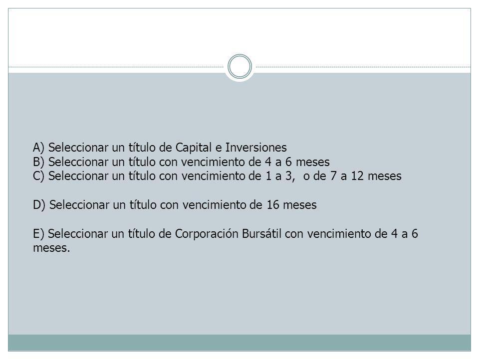 A) Seleccionar un título de Capital e Inversiones